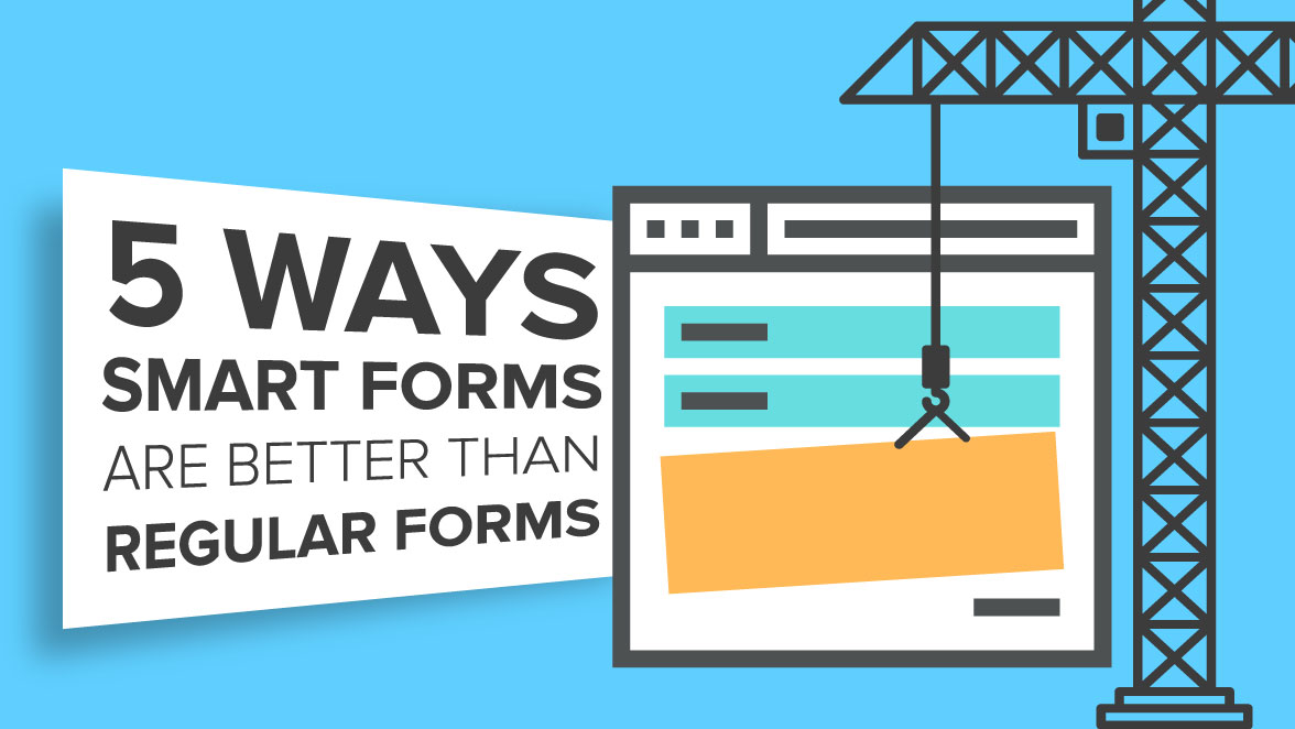 "Featured image for the blog post titled, ""5 Ways Smart Forms are Better than Regular Forms""."